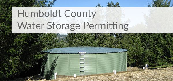 Pioneer Water Tanks Humboldt County water storage permitting