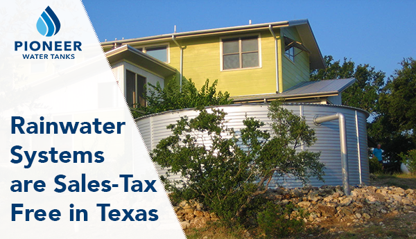 Rainwater systems are sales-tax free in Texas