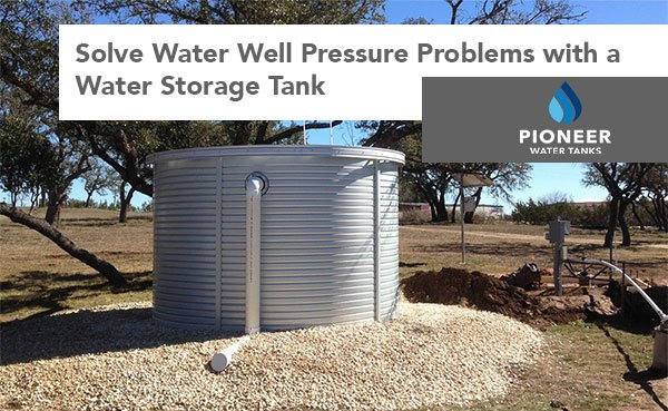 Solve Water Well Pressure Problems with a Water Storage Tank