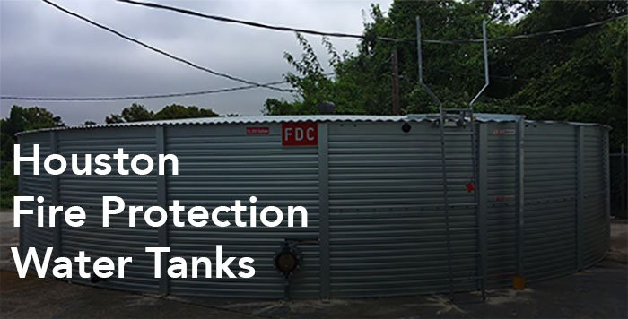 Houston Fire Protection Water Tanks for Residential and Commercial Needs