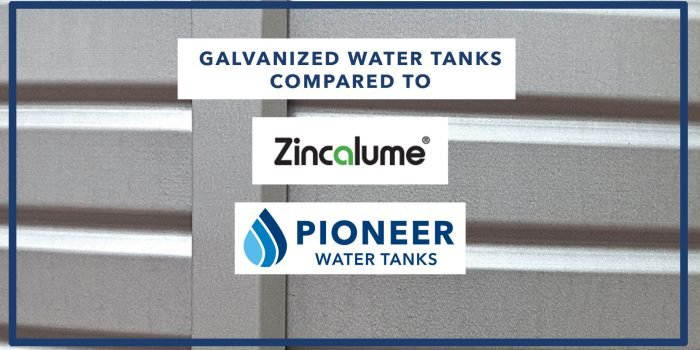 Galvanized Water Tanks Compared to Zincalume Steel Pioneer Water Tanks