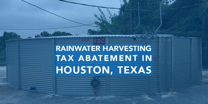New Houston Texas Rainwater Harvesting Tax Abatement Available