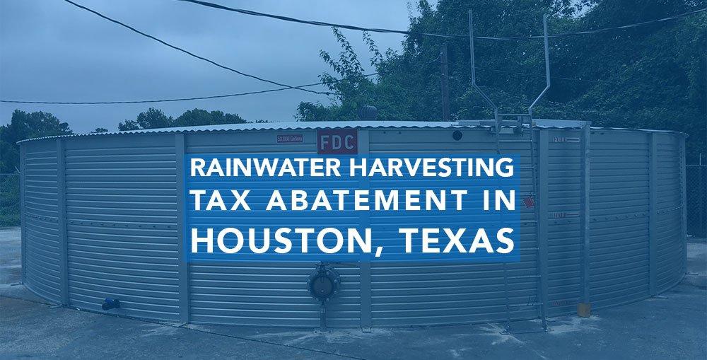 Houston Texas rainwater harvesting tax abatement