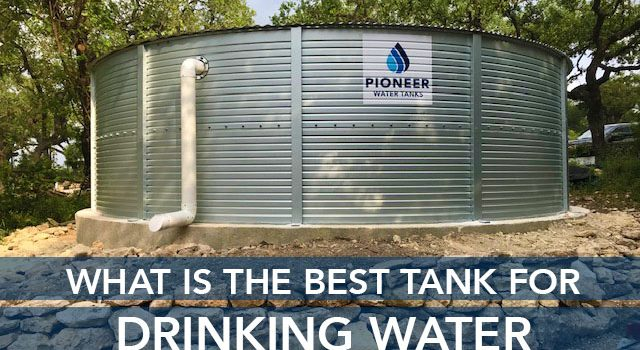 What is the best tank for drinking water storage?